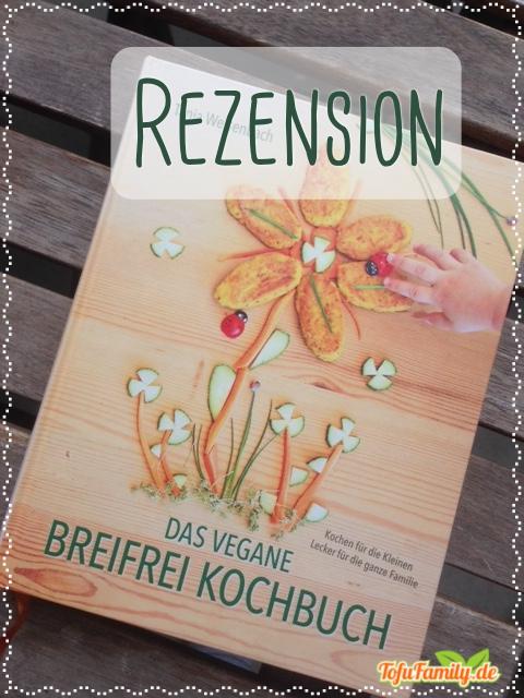 Cover: Das vegane Breifrei Kochbuch. Kinderhand greift nach einer aus Obst und Gemüse gebastelten Blume.