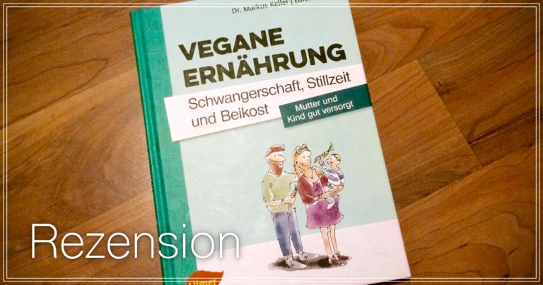 Cover von Vegane Ernährung Schwangerschaft, Stillzeit und Beikost von Markus Keller Edith Gätjen