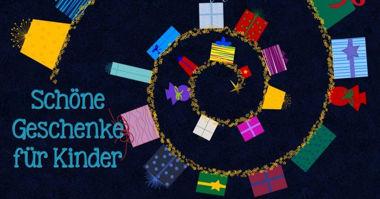 Schöne Geschenke für Kinder