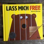 """Tierfreundliches Kinderbuch: """"Lass mich frei!"""" von Patrick George"""