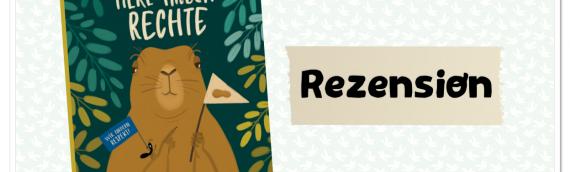 """Rezension: """"Tiere haben Rechte"""" von Ola Woldańska-Płocińska"""